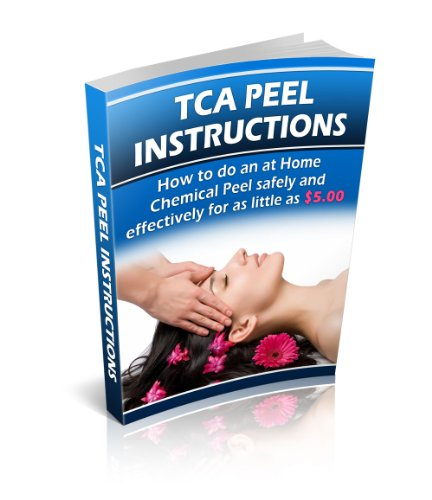 TCA Chemical Peel Instructions: How to do an at home Chemical Peel for as Little as $5.00 Per Peel...
