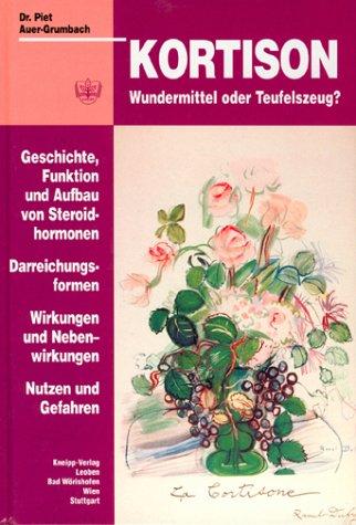 Kortison: Wundermittel oder Teufelszeug? - Geschichte, Funktion und Aufbau von Steroidhormonen;...