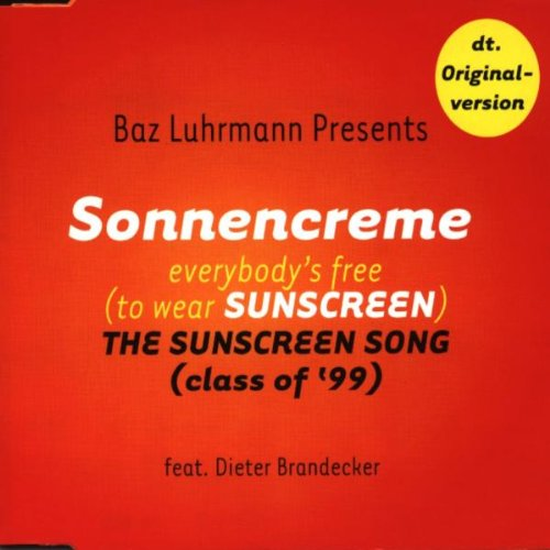 Sonnencreme Everybody's Free (To Wear Sunscreen)