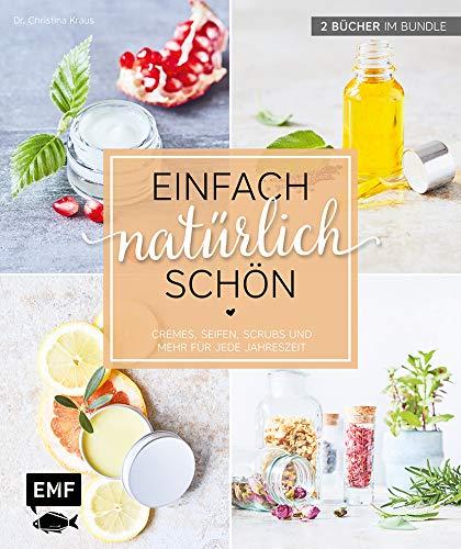 Einfach natürlich schön – Naturkosmetik selber machen: 2 Bücher im Bundle – Cremes, Seifen,...